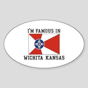 I'm Famous In Wichita Kansas Sticker