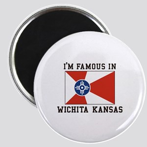 I'm Famous In Wichita Kansas Magnets