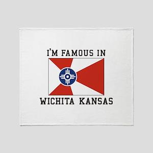 I'm Famous In Wichita Kansas Throw Blanket
