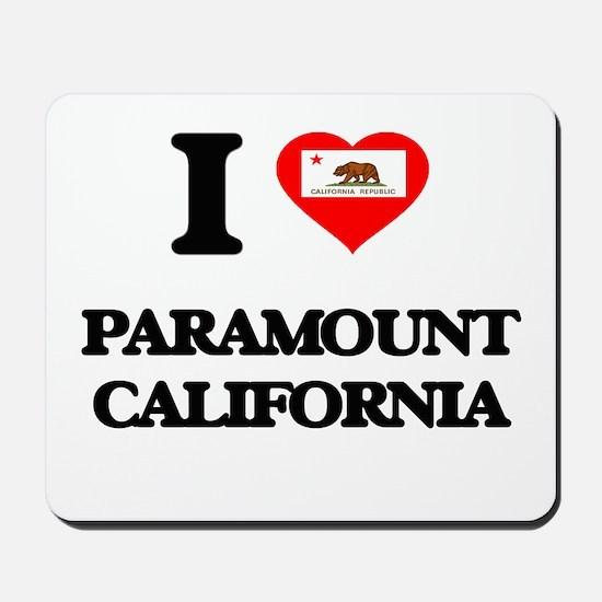 I love Paramount California Mousepad