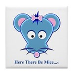 Here The Be Mice...c Tile Coaster