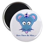 Here There Be Mice...c Round Magnet
