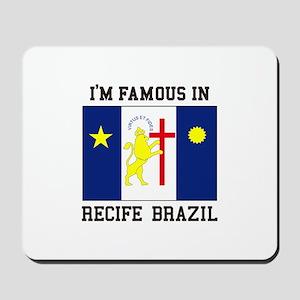 I'm Famous in Recife, Brazil Mousepad