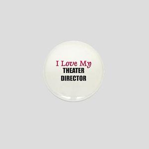I Love My THEATER DIRECTOR Mini Button