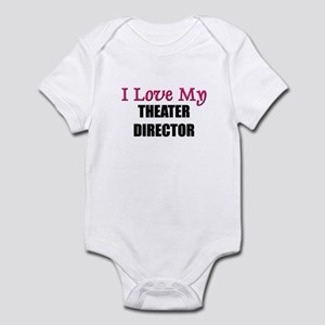 I Love My THEATER DIRECTOR Infant Bodysuit