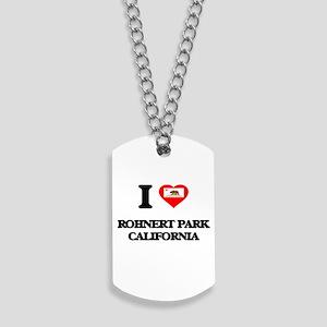 I love Rohnert Park California Dog Tags