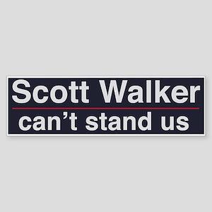 Scott Walker Can't Stand Us Bumper Sticker