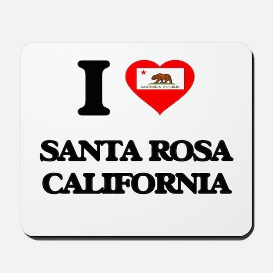 I love Santa Rosa California Mousepad
