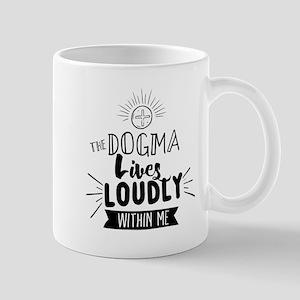 Dogma Lives Loudly Mugs