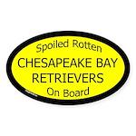 Spoiled Chesapeake Bay Retrievers Oval Sticker