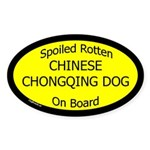Spoiled Chinese Chongqing Dog Oval Sticker