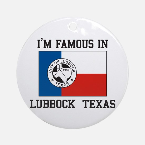 I'M Famous in Lubbock, Texas Ornament (Round)