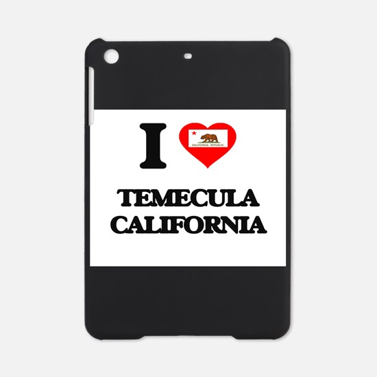 I love Temecula California iPad Mini Case