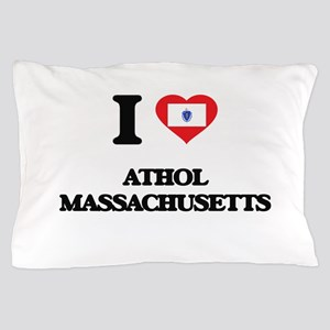 I love Athol Massachusetts Pillow Case