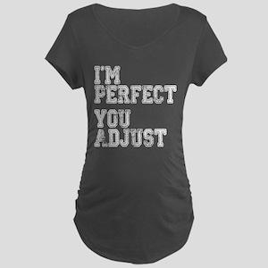 I'm Perfect You Adjust Maternity Dark T-Shirt