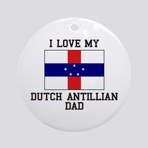I Love My Ducth Antillian Dad Ornament (Round)