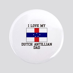 I Love My Ducth Antillian Dad Button
