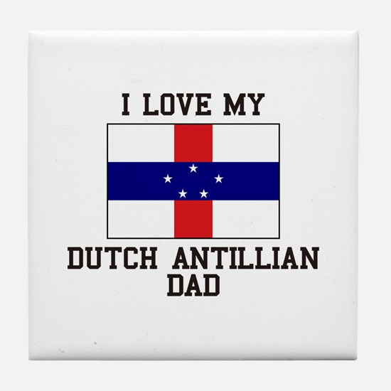 I Love My Ducth Antillian Dad Tile Coaster