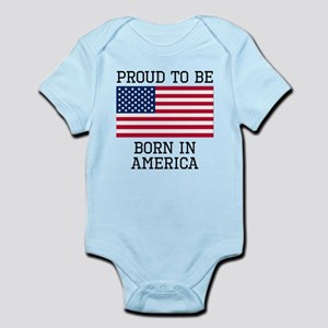 Proud To Be Born In America Body Suit