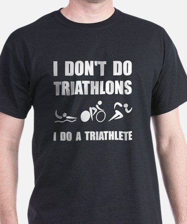 Do A Triathlete T-Shirt