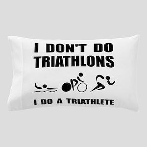 Do A Triathlete Pillow Case