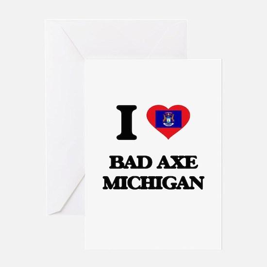 I love Bad Axe Michigan Greeting Cards