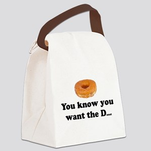 You Want the D Canvas Lunch Bag