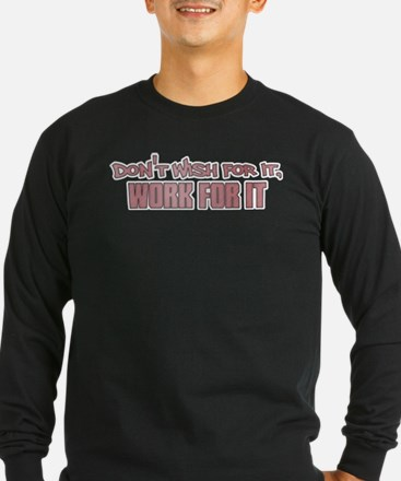 Work For It Long Sleeve T-Shirt
