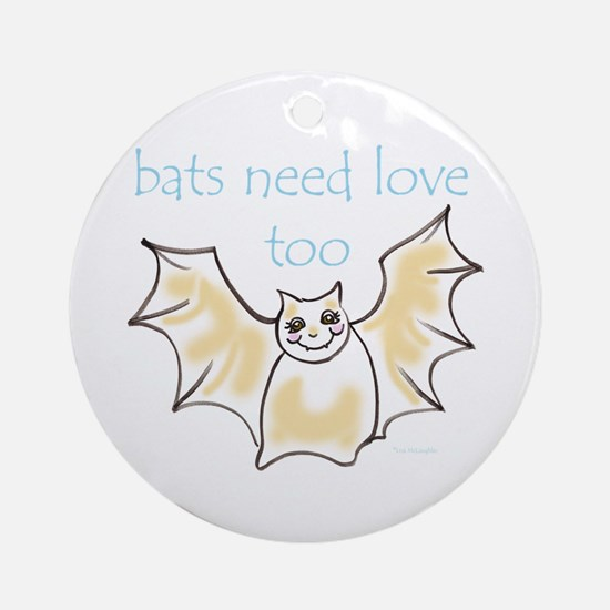 bats need love too! Ornament (Round)