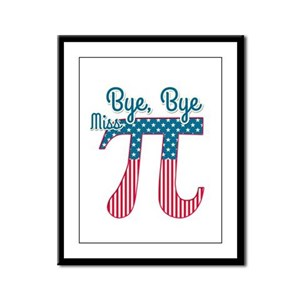 Bye, Bye Miss American Pi (Pie) Framed Panel Print