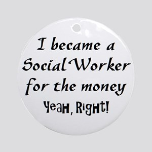 social worker money Ornament (Round)