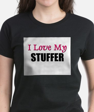I Love My STUFFER Women's Dark T-Shirt