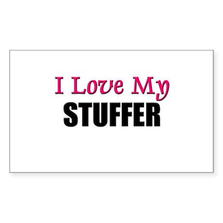 I Love My STUFFER Rectangle Sticker