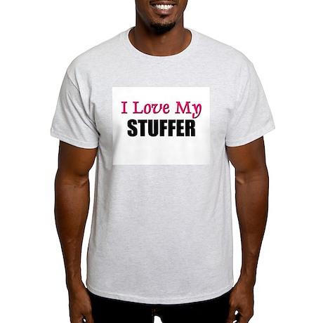 I Love My STUFFER Light T-Shirt