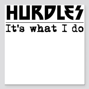"""Hurdles Its What I Do Square Car Magnet 3"""" x 3"""""""