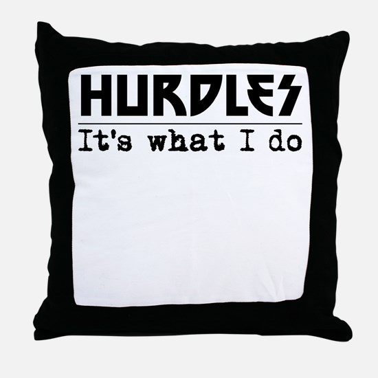 Hurdles Its What I Do Throw Pillow