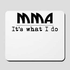 MMA Its What I Do Mousepad