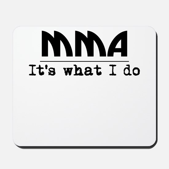 MMA Its What I Do Mousepad