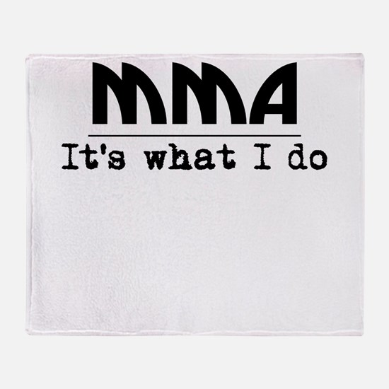 MMA Its What I Do Throw Blanket
