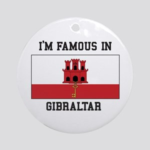 Famous In Gibraltar Ornament (Round)