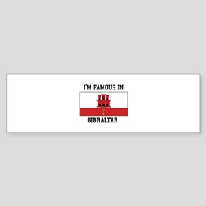 Famous In Gibraltar Bumper Sticker