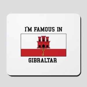 Famous In Gibraltar Mousepad