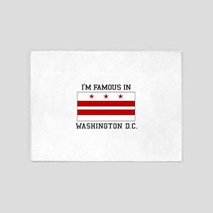 I'm Famous In Washington D. C. 5'x7'Area Rug