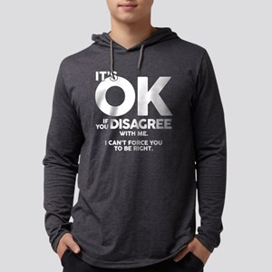 It's Okay If You Disagree With M Mens Hooded Shirt