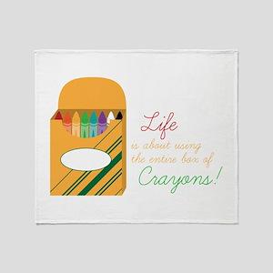 Life Crayons! Throw Blanket