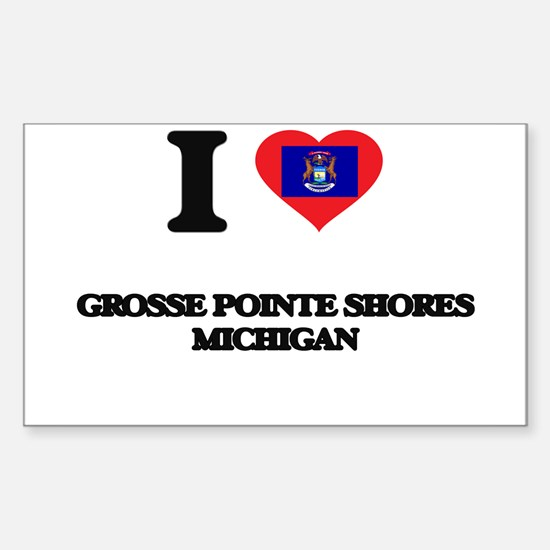 I love Grosse Pointe Shores Michigan Decal