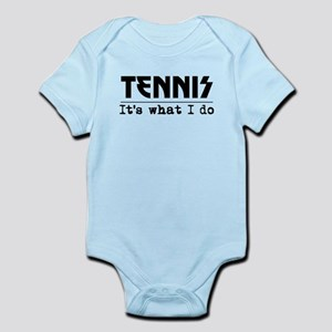Tennis Its What I Do Body Suit