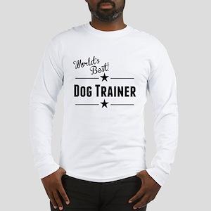 Worlds Best Dog Trainer Long Sleeve T-Shirt