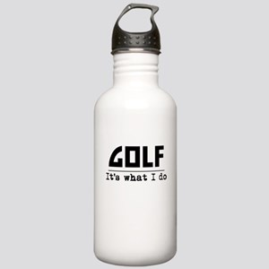 Golf Its What I Do Water Bottle