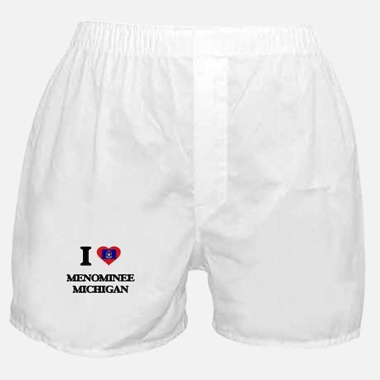 I love Menominee Michigan Boxer Shorts